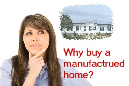 Why buy a manufactured home?